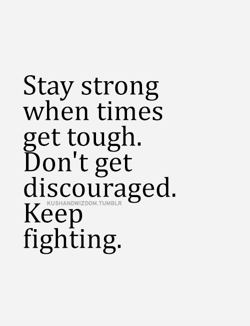 Stay strong when times get tough inspirational quote | Art of