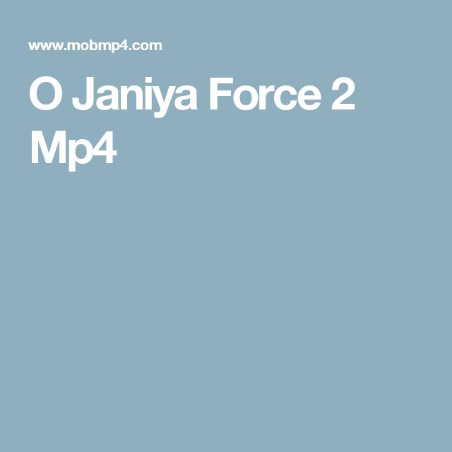 O Janiya Force 2 Mp4