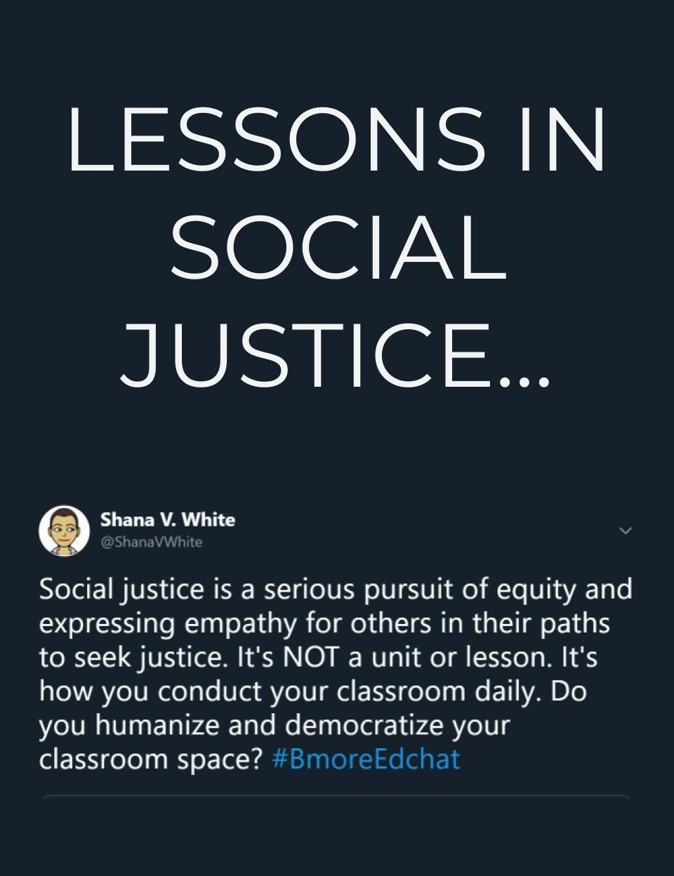 Lessons In Social Justice Social Justice Education Social Justice Quotes Justice Quotes