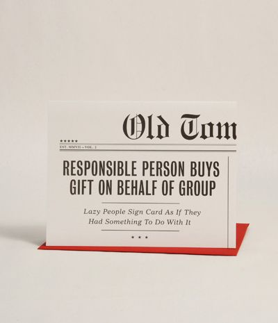 """Birthday - """"Responsible Person Buys Gift on Behalf of Group. Lazy people sign card as if they had something to do with it. - Headline Collection - Old Tom Foolery - Telegram Paper Goods"""