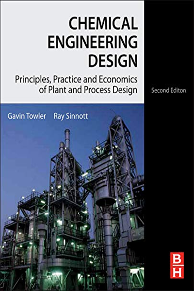 Chemical Engineering Design Principles Practice And Economics Of Plant And Process Design By Gavin Towler Butterworth Heinemann Engineering Design Chemical Engineering Biochemical Engineering