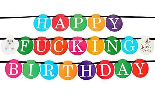 Happy F***ING Birthday - Funny Birthday Banner - 21st Birthday Banner - 30th Birthday - Premium Quality Party Supplies By Sterling James Co. Sterling James Co. http://www.amazon.com/dp/B015DB6EEG/ref=cm_sw_r_pi_dp_YhY9wb02QH19N