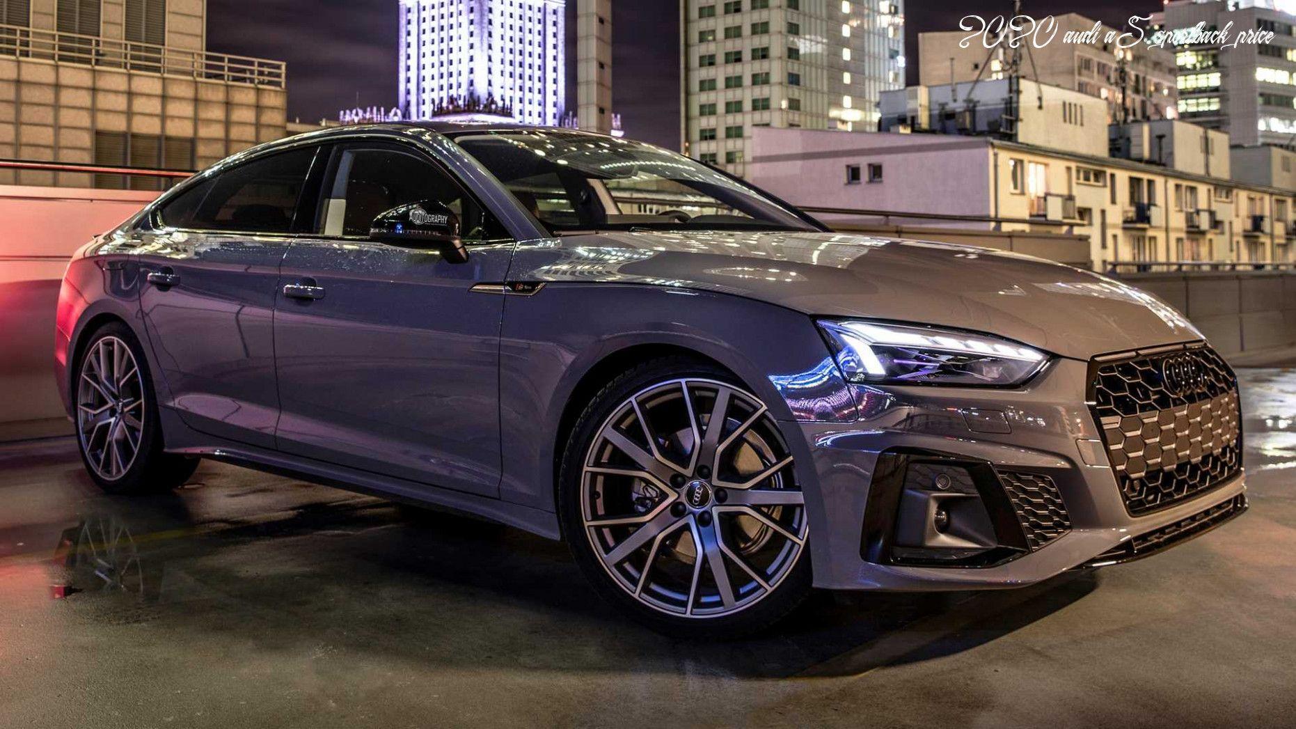 2020 Audi A5 Sportback Price In 2020 Audi S5 Sportback Audi A5 Audi A5 Sportback