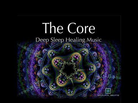 THE CORE - Deep Sleep Healing Music - with binaural beats and