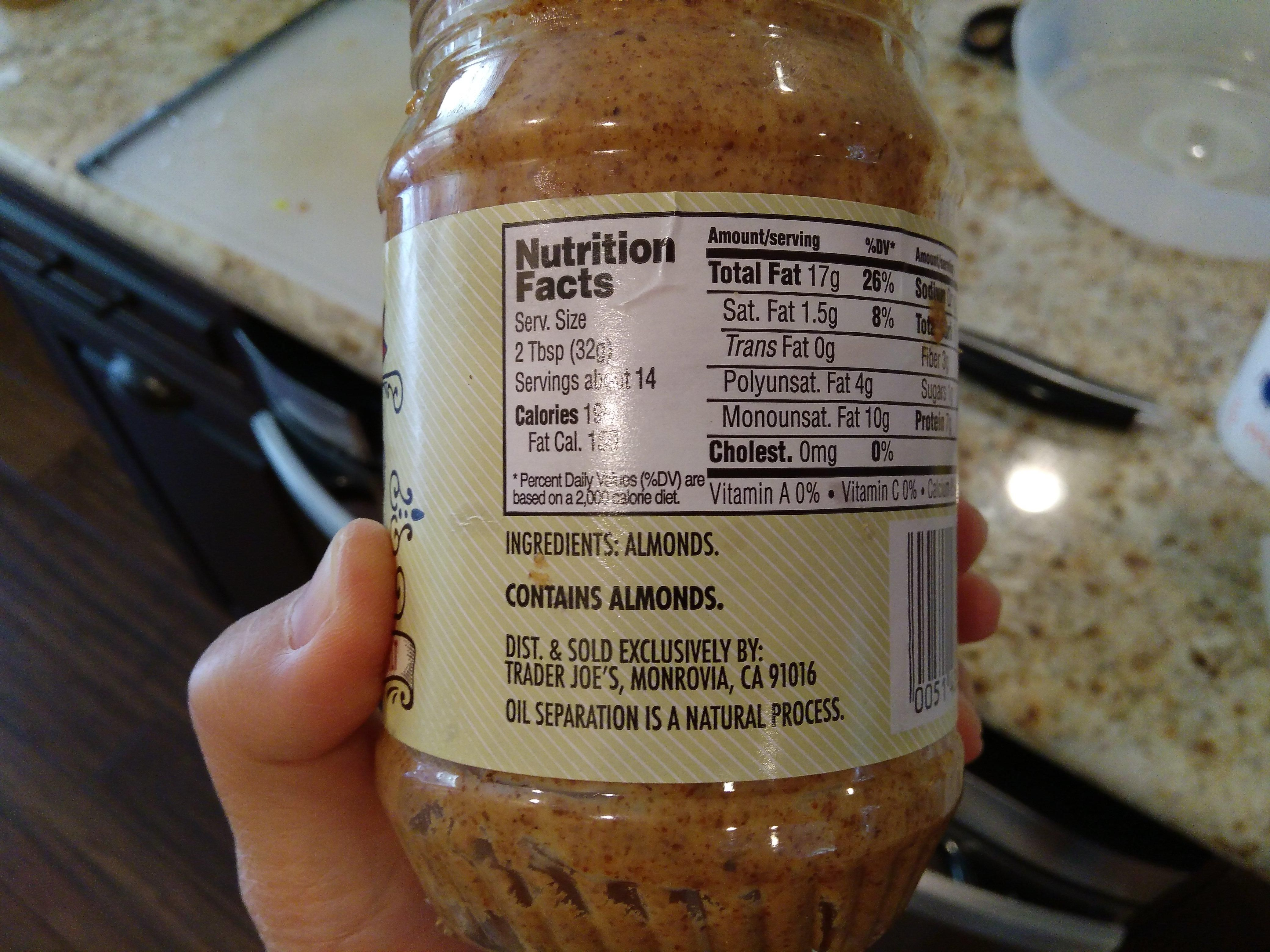 The Container Of Almond Butter Probably Contains Almods Nutrition Food Calorie