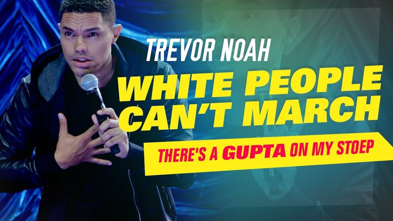 """White People Can't March"" Trevor Noah (There's A"
