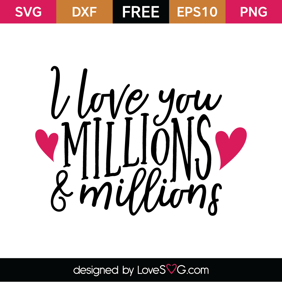Download I love you millions & millions | Free svg, Vinyl quotes ...