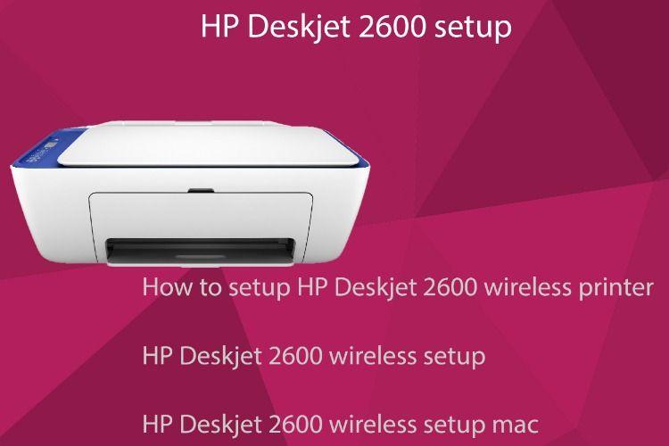 Use installation steps to setup the hp deskjet 2600 printer