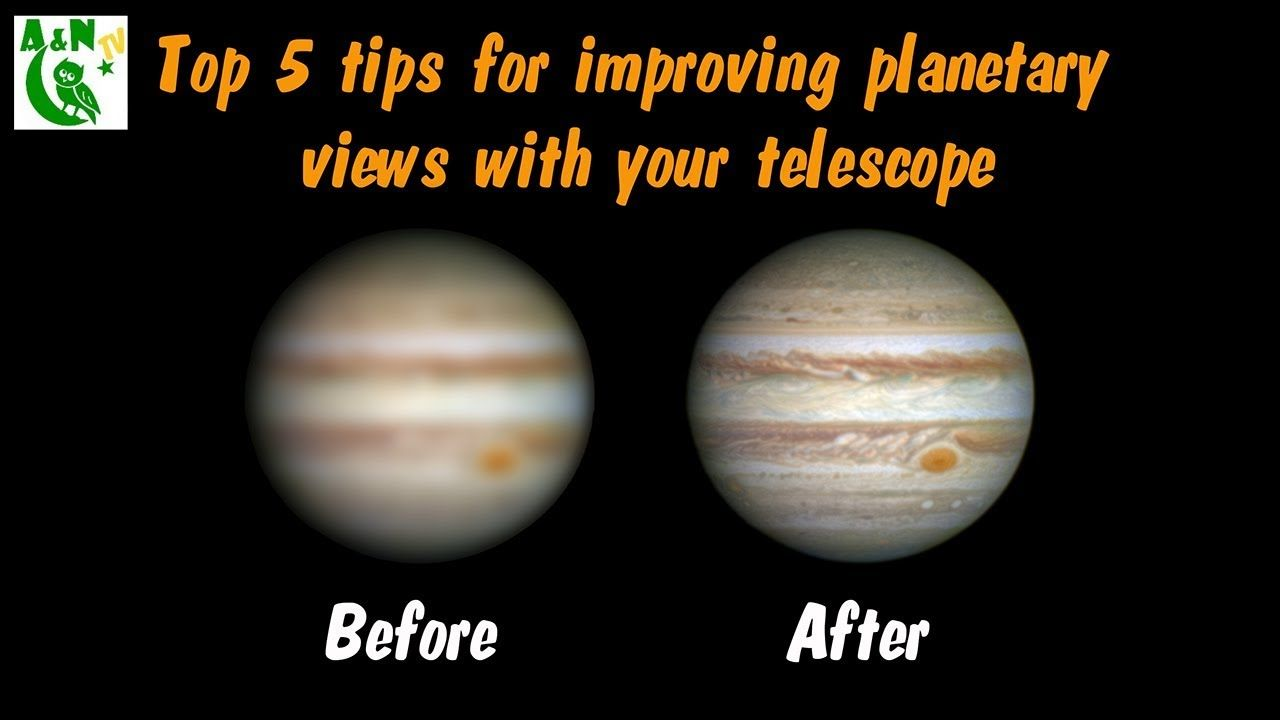 Top 5 Tips For Improving Planetary Views With Your Telescope