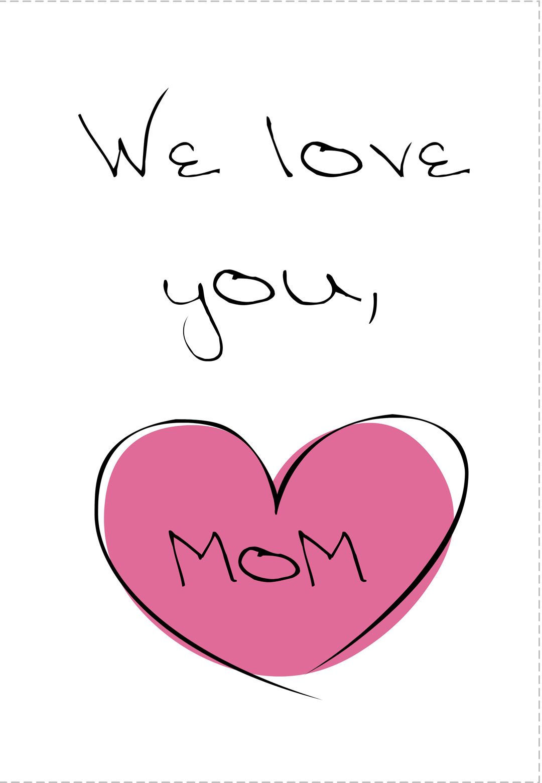Free Printable We Love You Mom Printable Mother S Day Card Customize Add Text And Photos Print Happy Mother Day Quotes Mothers Day Quotes I Love You Mom