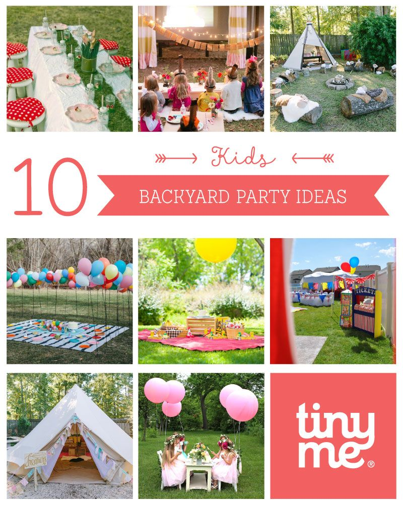 10 Kids Backyard Party Ideas Tinyme Blog Backyard Birthday Parties Backyard Birthday Backyard Party