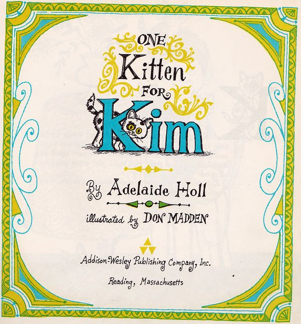 One Kitten for Kim by my vintage book collection (in blog form), via Flickr. I want this book!!!!!