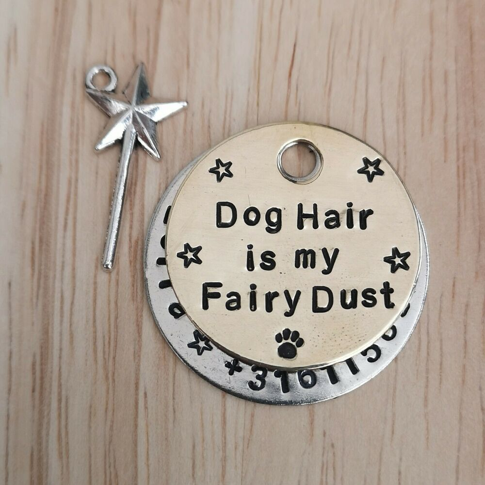 Dog hair is my fairy dust handmade stamped dog tag