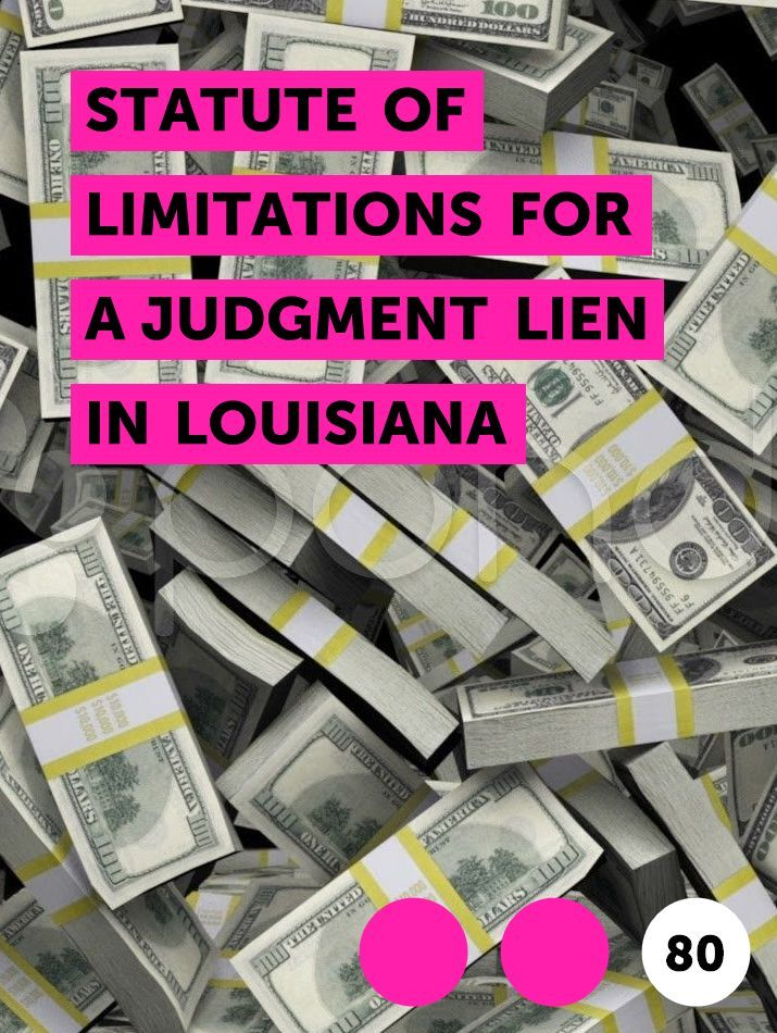 Statute of Limitations for a Judgment Lien in Louisiana in
