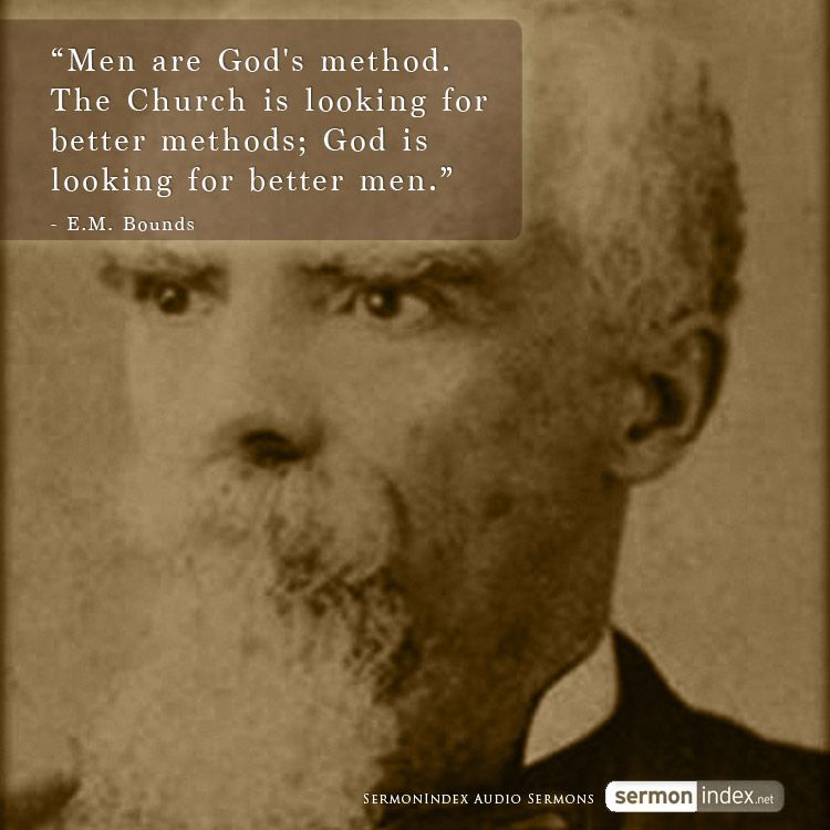 """Looking For A Good Man Quotes: """"Men Are God's Method. The Church Is Looking For Better"""