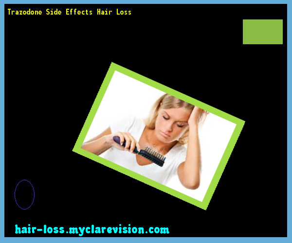 Trazodone Side Effects Hair Loss 15 - Hair Loss Cure ...