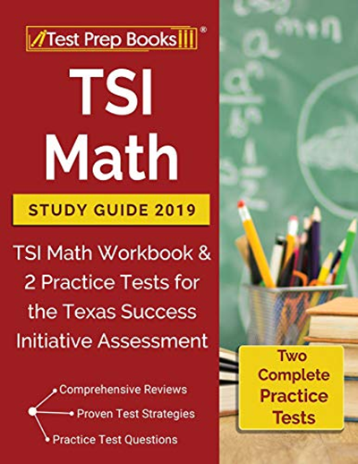 Tsi Math Study Guide 2019 Tsi Math Workbook 2 Practice Tests For The Texas Success Initiative Assessment By Test Prep Books Test Prep Books In 2020 Math Study Guide Math Workbook Studying Math
