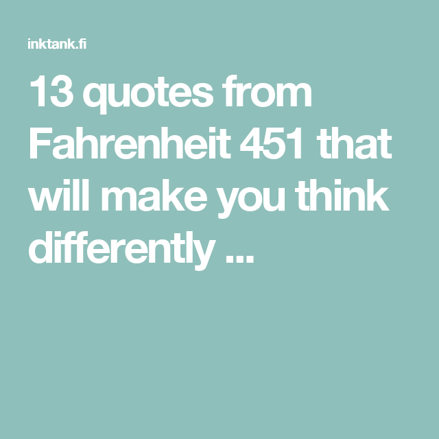 Quotes From Fahrenheit 451 13 Quotes From Fahrenheit 451 That Will Make You Think Differently .