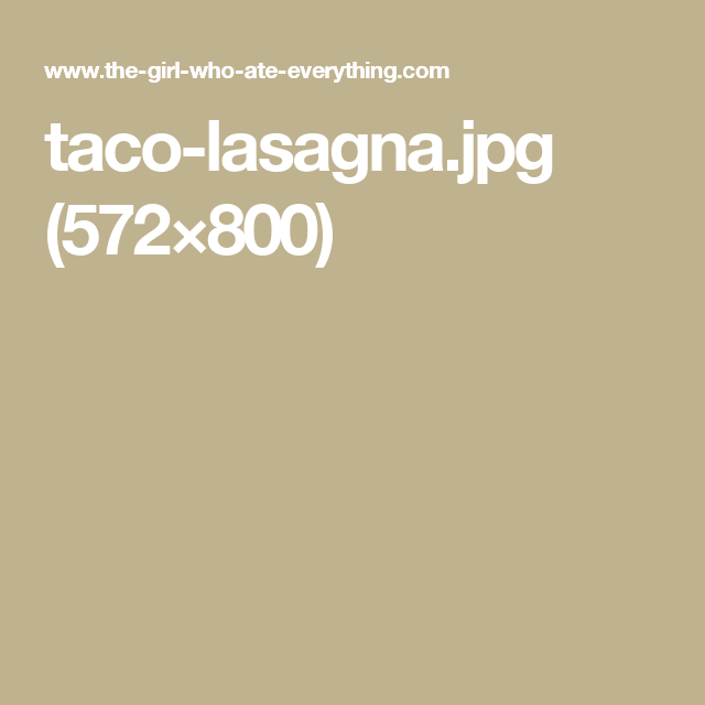 taco-lasagna.jpg (572×800)