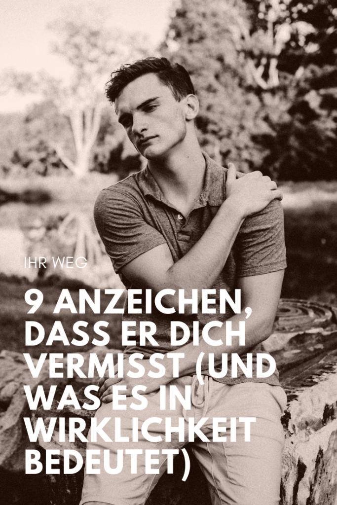 9 Anzeichen, Dass Er Dich Vermisst (Und Was Es In