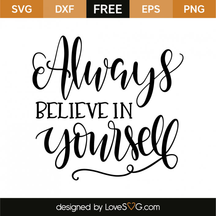 Always believe in yourself Lettering, Silhouette design