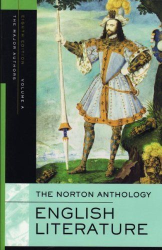 The Norton Anthology Of English Literature Volume A The Middle Ages Through The Restoration And The Eighteenth Norton Anthology English Literature Literature
