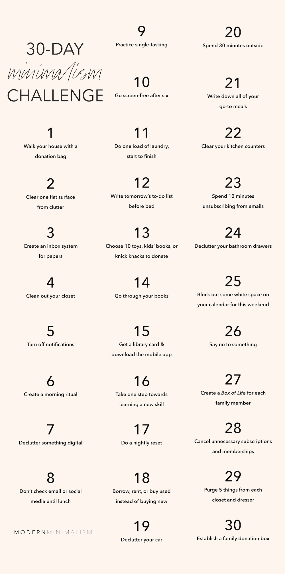 Get your FREE printable of this 30-Day Minimalism Challenge that will help you declutter and simplify your home, schedule, and mental load to make room for the things that matter most. #minimalismchallenge #minimalism #minimalist #minimalistlife #whatisminimalism #simpleliving #minimalistlifestyle #capsulewardrobe #declutterchallenge #declutter | modernminimalism.com