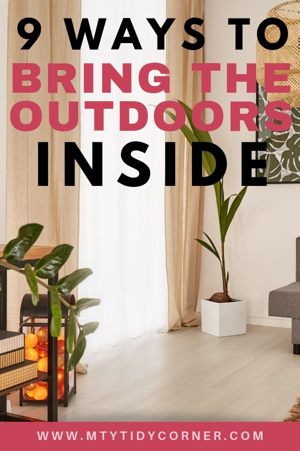 Discover simple ways to bring the outdoors inside to give your home and decor that cheery outdoor look and feel! #outdoors #bringoutdoorsinside #homedecor #mytidycorner