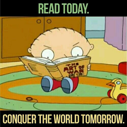 Read today. Conquer the world tomorrow.