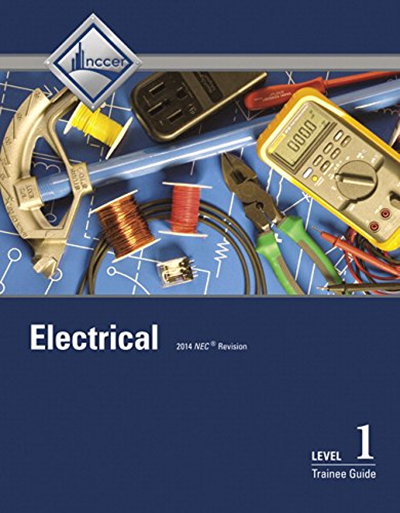 Electrical Level 1 Trainee Guide (8th Edition) by NCCER