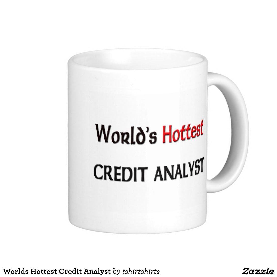 Worlds Hottest Credit Analyst Classic White Coffee Mug