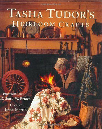 Tasha Tudor's Heirloom Crafts by Tovah Martin,http://www.amazon.com/dp/0395735270/ref=cm_sw_r_pi_dp_Mekqtb0ZSM82ZS9Y