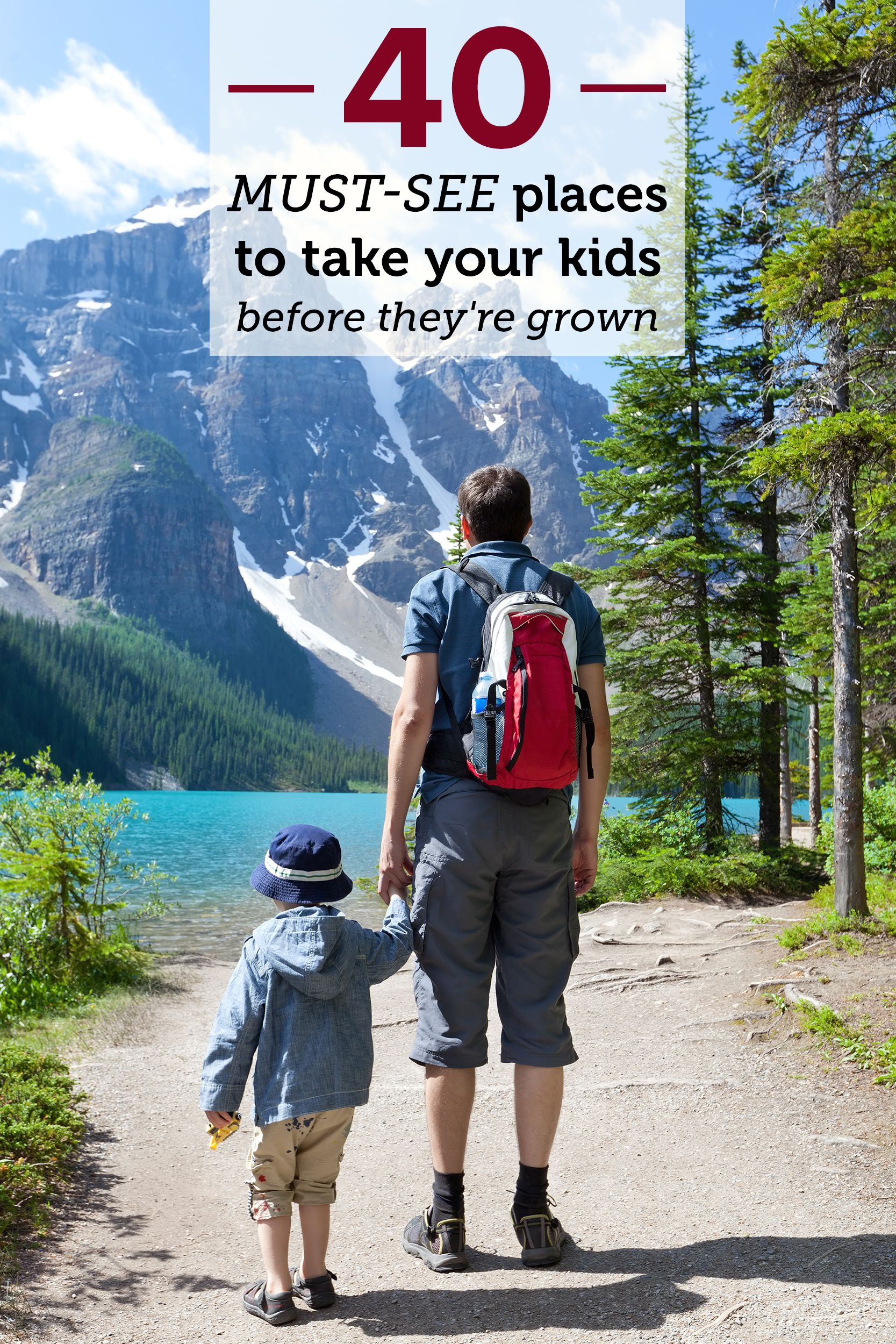 40 mustsee places to take your kids before theyre grown