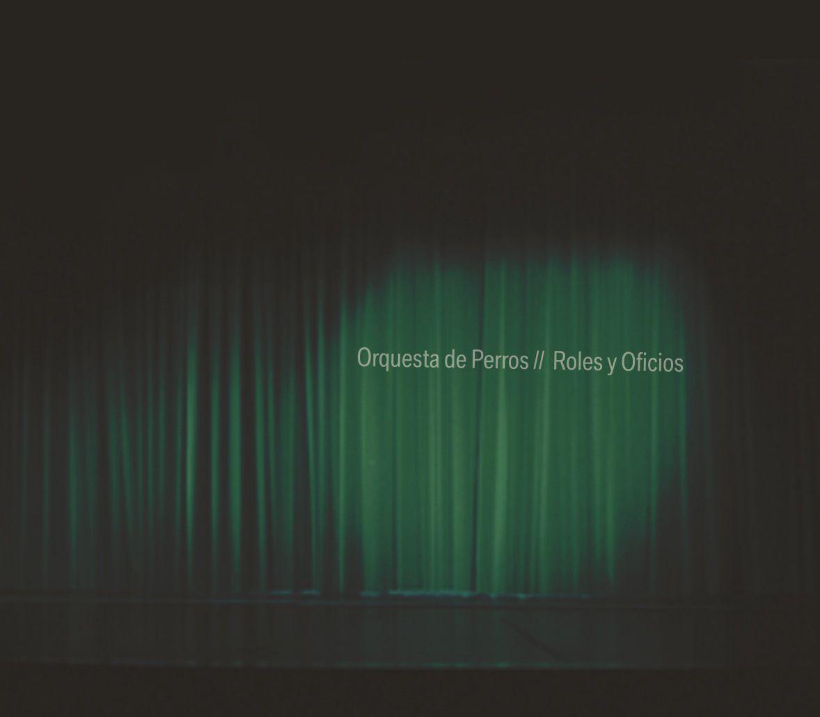 """ORQUESTA DE PERROS """"Roles y Oficios"""" (2012)"""