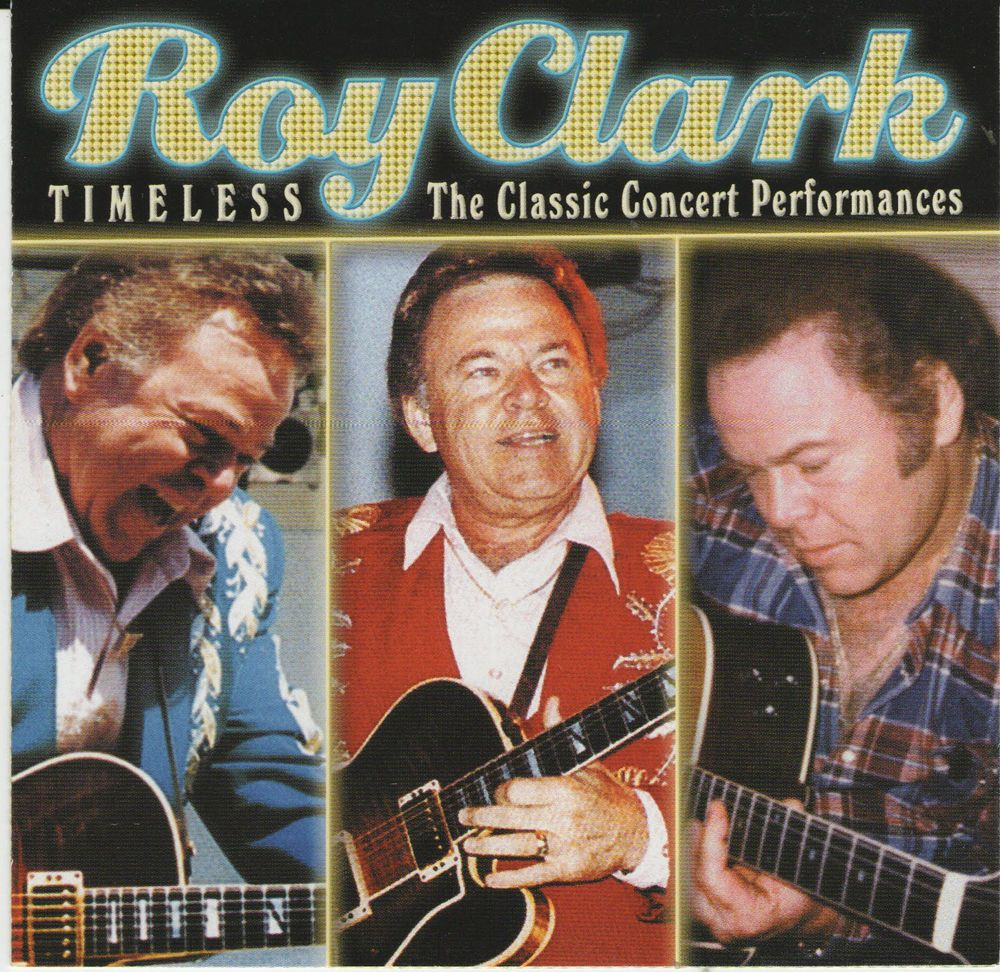 Timeless The Classic Concert Performances By Roy Clark CD 2008
