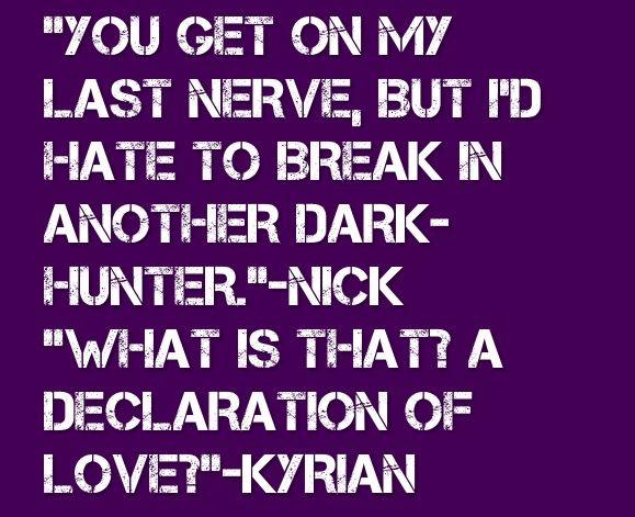 "Sherrilyn Kenyon ""Night Pleasures"" Kyrian and Nick quote"