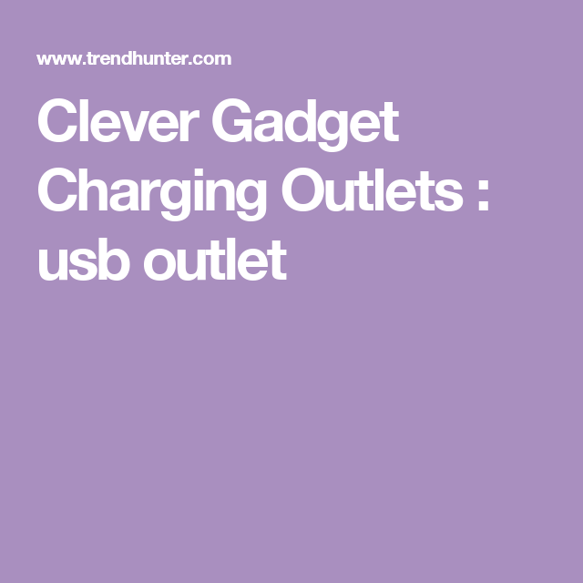 Clever Gadget Charging Outlets : usb outlet
