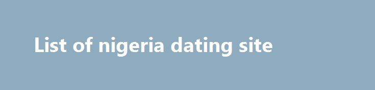 List of nigeria dating site