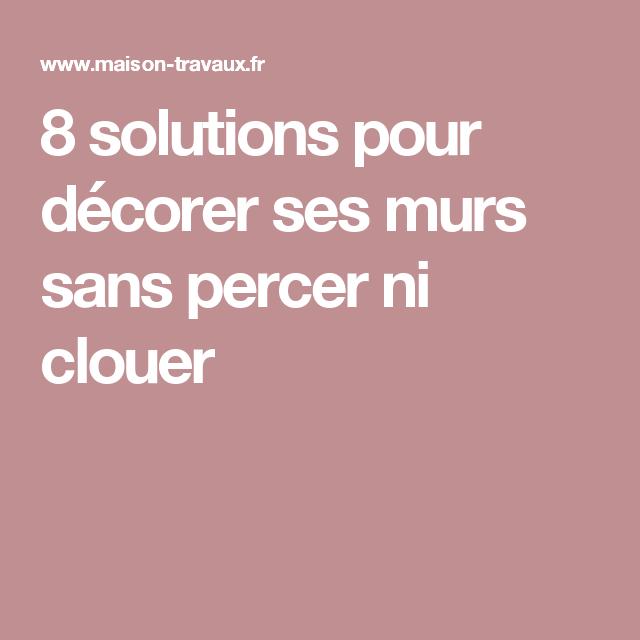 12 Solutions Pour Decorer Sans Percer Ni Clouer Decorer Sans