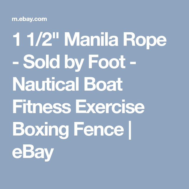 1 1 2 Manila Rope Sold By Foot Nautical Boat Fitness Exercise Boxing Fence Ebay Manila Rope Things To Sell Nautical