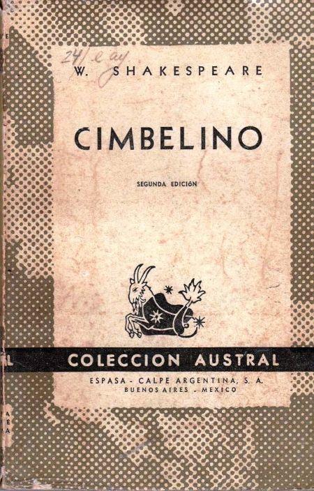 Título :Cimbelino / W. Shakespeare; la traducción ha sido hecha del inglés por Luis Astrana Marín Publicación Madrid : Espasa-Calpe, 1934 Autor: Shakespeare, William, 1564-1616  SIGNATURA: PAT-295 http://kmelot.biblioteca.udc.es/record=b1182630~S10*gag