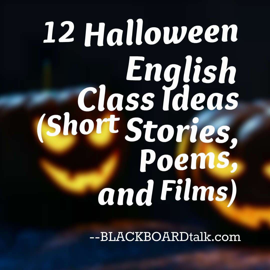 12 Halloween English Class Ideas Stories Poems And