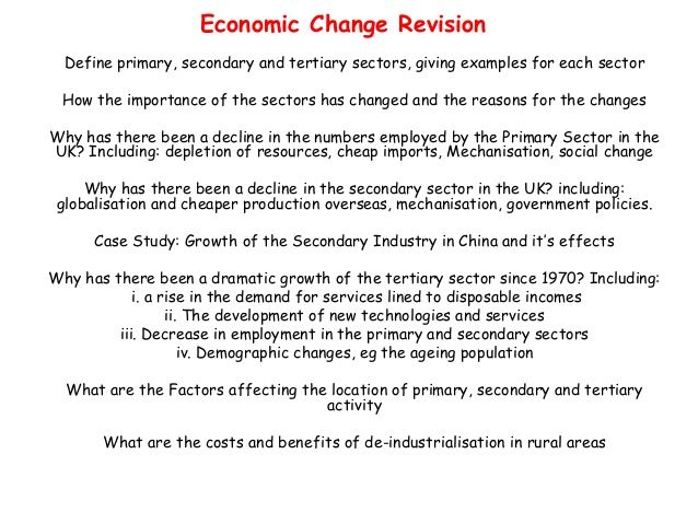Economic Change Revision Define primary, secondary and tertiary - define breakeven analysis