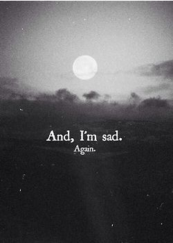 I'm not okay: Depression quotes, confessions and other things - 11: Again - Page 1 - Wattpad