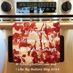 Making a Hanging Kitchen Towel with KAM Snaps – ILikeBigButtons.com