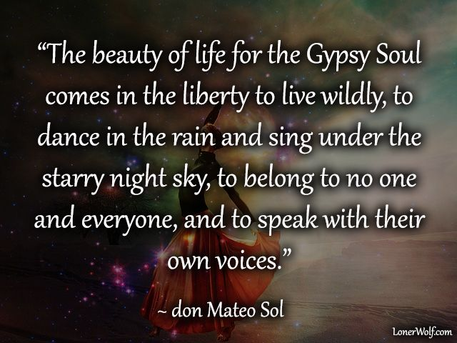 """Gypsy Quotes About Life: From The Test: """"Do You Have A Gypsy Soul? Take The Test"""