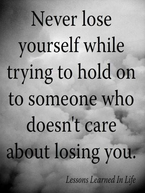Never Lose Yourself While Trying To Hold On To Som