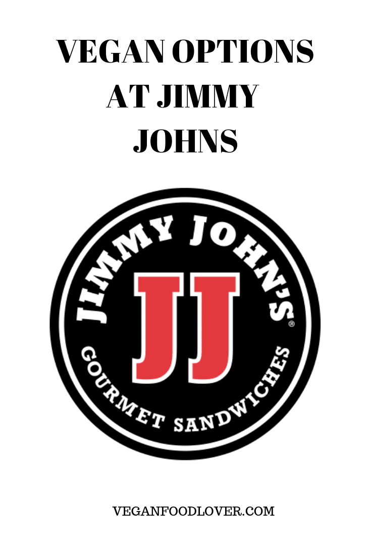 When You Order Food From Restaurants Like Jimmy Johns You May Assume That A Lot Of The Options On The Menu Are Vegan However Vegan Options Jimmy Johns Vegan