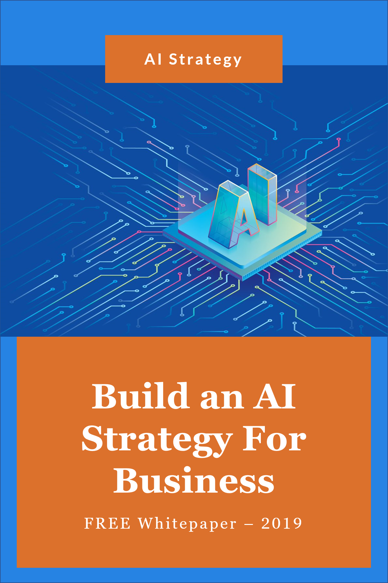 Artificialintelligence Ai Has Been One Of The Top Industry Buzzwords In Recent Years Many Organizations Strategies Whitepaper Business Strategy