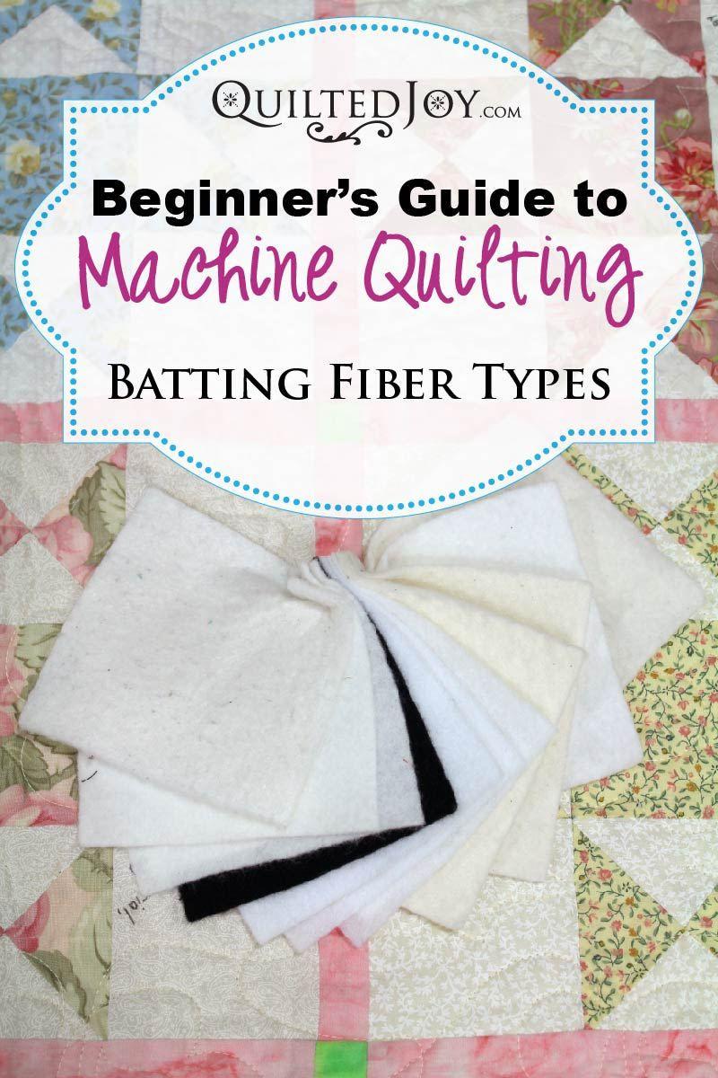 Beginner S Guide To Machine Quilting Batting Fiber Types Machine Quilting Quilt Batting Quilts